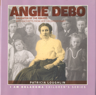 Angie Debo Daughter of the Praire: with Excerpts from her Childhood Diary