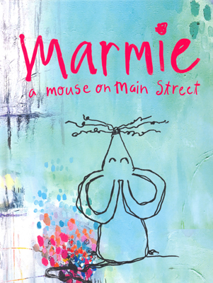 Marmie: A Mouse on Main Street Janet Skates illustration