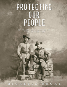 Protecting Our People: Chickasaw Law Enforcement in Indian Territory