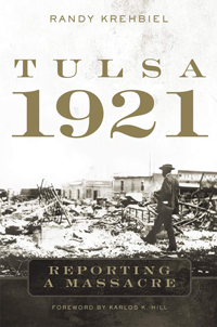 Tulsa 1921 Reporting a Massacre
