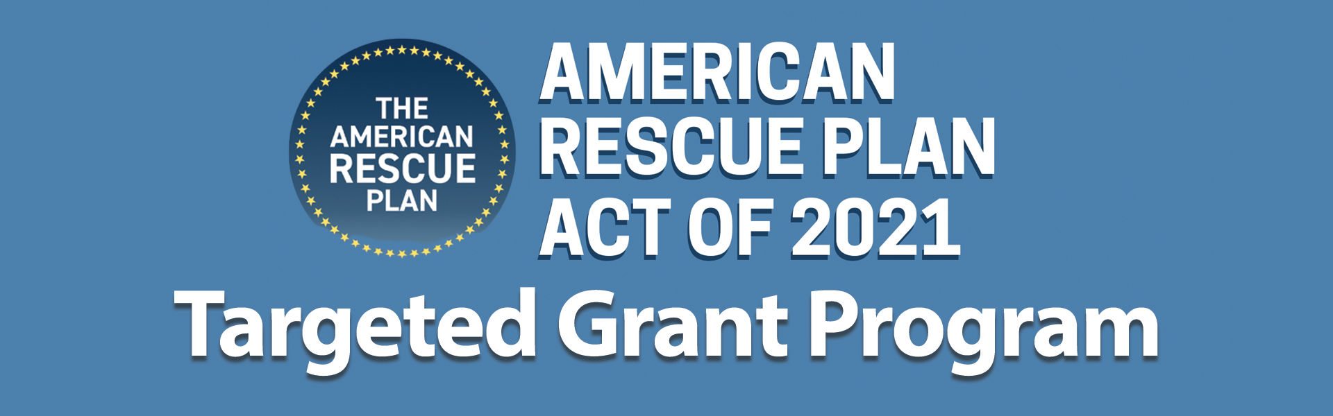American Rescue Plan Act of 2021 Targeted Grant Program